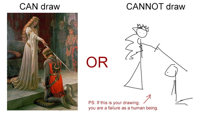 Can you draw? Pick one.